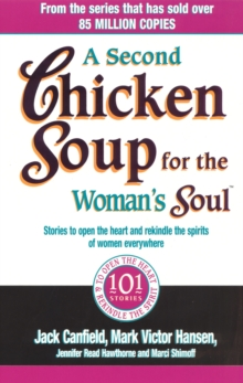 A Second Chicken Soup For The Woman's Soul : Stories to open the heart and rekindle the spirits of women, Paperback Book