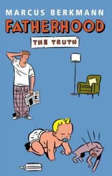 Fatherhood : The Truth, Paperback Book