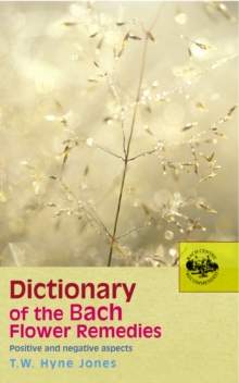 Dictionary of the Bach Flower Remedies, Paperback Book