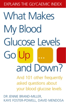 What Makes My Blood Glucose Levels Go Up...And Down? : And 101 other frequently asked questions about your blood glucose levels, Paperback Book