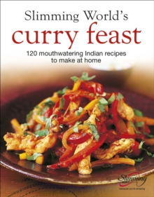 Slimming World's Curry Feast : 120 mouth-watering Indian recipes to make at home, Hardback Book