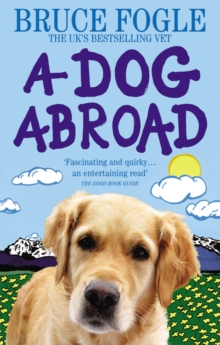 A Dog Abroad : One Man and his Dog Journey into the Heart of Europe, Paperback Book