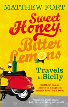 Sweet Honey, Bitter Lemons : Travels in Sicily on a Vespa, Paperback Book