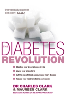 The Diabetes Revolution : A groundbreaking guide to reducing your insulin dependency, Paperback Book