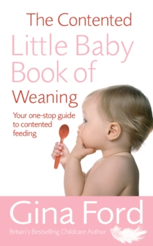 The Contented Little Baby Book Of Weaning, Paperback Book