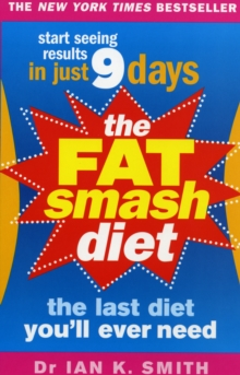 The Fat Smash Diet : The Last Diet You'll Ever Need, Paperback Book