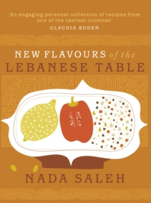 New Flavours of the Lebanese Table, Paperback Book