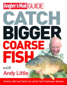 Angler's Mail Guide: Catch Bigger Coarse Fish, Paperback Book
