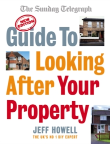 Guide to Looking After Your Property : Everything you need to know about maintaining your home, Paperback Book