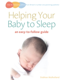 Helping Your Baby to Sleep : An easy-to-follow guide, Paperback Book