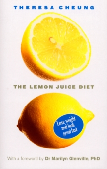 The Lemon Juice Diet : With a foreword by Dr Marilyn Glenville, Paperback Book