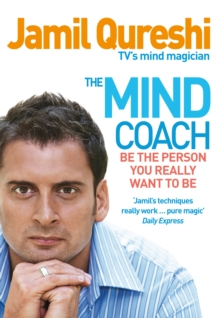 The Mind Coach : Be the person you really want to be, Paperback Book