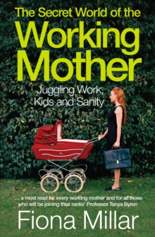The Secret World of the Working Mother, Paperback Book