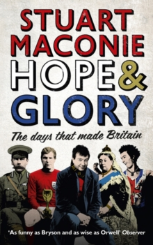 Hope and Glory : The Days That Made Britain, Paperback Book