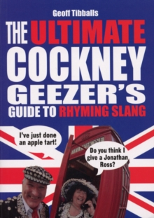 The Ultimate Cockney Geezer's Guide to Rhyming Slang, Paperback / softback Book