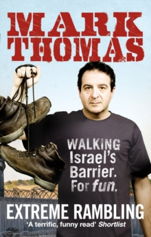 Extreme Rambling : Walking Israel's Separation Barrier. For Fun., Paperback Book