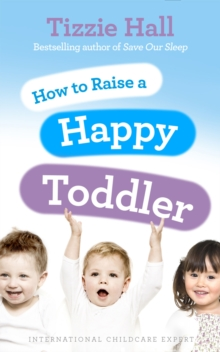 How to Raise a Happy Toddler, Paperback / softback Book