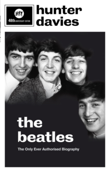 The Beatles : The Authorised Biography, Paperback Book