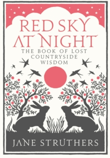 Red Sky at Night : The Book of Lost Country Wisdom, Hardback Book