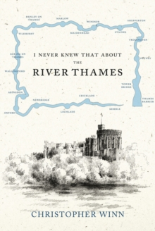 I Never Knew That About the River Thames, Hardback Book
