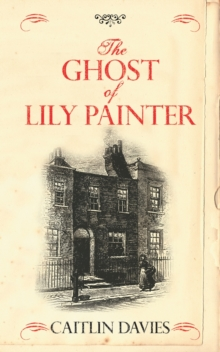 The Ghost of Lily Painter, Paperback Book