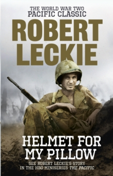 Helmet for my Pillow : The World War Two Pacific Classic, Paperback Book