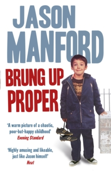 Brung Up Proper : My Autobiography, Paperback Book