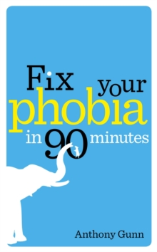 Fix Your Phobia in 90 Minutes, Paperback Book