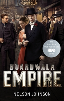 Boardwalk Empire : The Birth, High Times and the Corruption of Atlantic City, Paperback Book