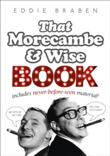 Eddie Braben's Morecambe and Wise Book, Hardback Book