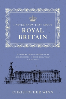 I Never Knew That About Royal Britain, Hardback Book