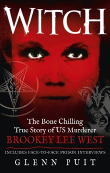 Witch : The Bone Chilling True Story of US Murderer Brookey Lee West, Paperback Book