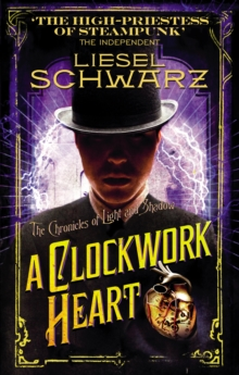 A Clockwork Heart : Chronicles of Light and Shadow, Paperback Book