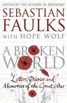 A Broken World : Letters, diaries and memories of the Great War, Hardback Book