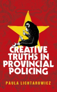 Creative Truths in Provincial Policing, Hardback Book