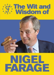 The Wit and Wisdom of Nigel Farage, Paperback Book
