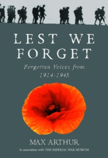 Lest We Forget : Forgotten Voices from 1914-1945, Paperback Book