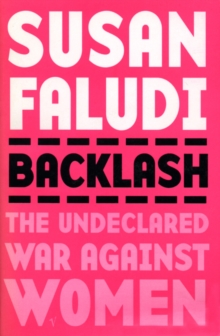 Backlash : The Undeclared War Against Women, Paperback Book