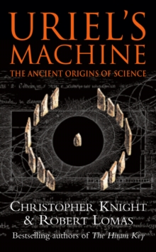 Uriel's Machine : Reconstructing the Disaster Behind Human History, Paperback / softback Book