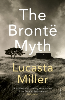 The Bronte Myth, Paperback Book