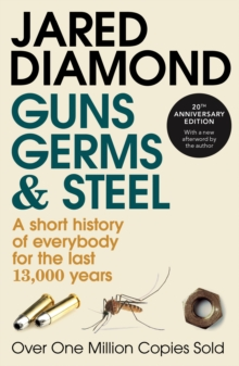 Guns, Germs and Steel : 20th Anniversary Edition, Paperback / softback Book