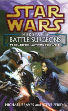 Star Wars: Medstar I - Battle Surgeons, Paperback Book