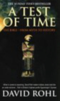 A Test Of Time : Volume One-The Bible-From Myth to History, Paperback Book