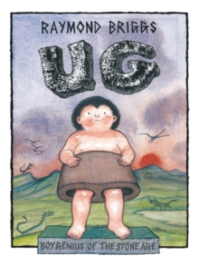 Ug : Boy Genius Of The Stone Age And His Search For Soft Trousers, Paperback Book