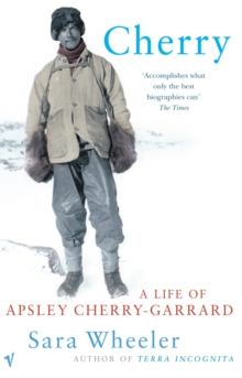 Cherry : A Life of Apsley Cherry-Garrard, Paperback Book
