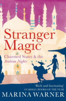 Stranger Magic : Charmed States & the Arabian Nights, Paperback Book