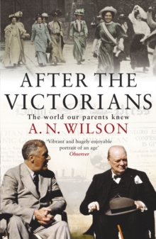 After the Victorians : The World Our Parents Knew, Paperback Book