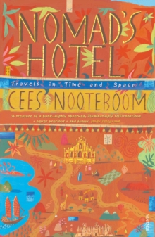 Nomad's Hotel : Travels in Time and Space, Paperback Book