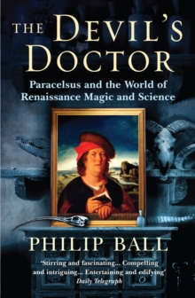 The Devil's Doctor : Paracelsus and the World of Renaissance Magic and Science, Paperback Book