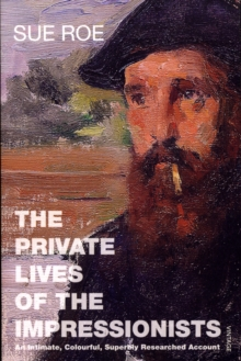 The Private Lives Of The Impressionists, Paperback Book